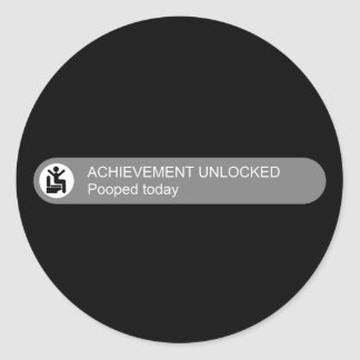 Achievement Unlocked Pooped Today Classic Round Sticker