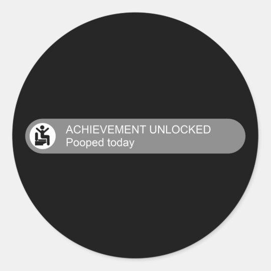 Achievement Unlocked Pooped Today Classic Round Sticker