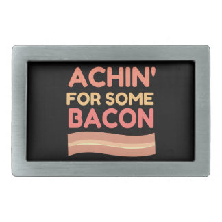 Achin for Some Bacon Belt Buckles