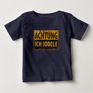 ACHTUNG ICH JODELE Lustig German Yodel Sign Schild Baby T-Shirt
