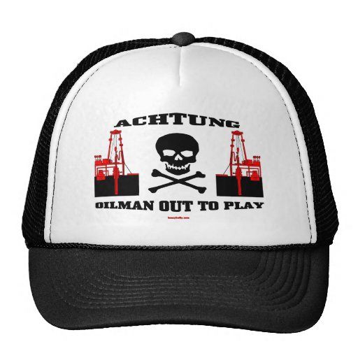 Achtung Oilman Out To Play, Oil Field Cap Mesh Hats