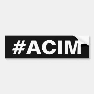 #ACIM Bumper Sticker