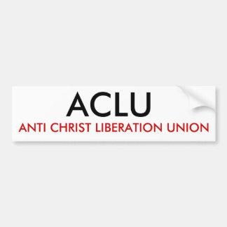 ACLU, ANTI CHRIST LIBERATION UNION BUMPER STICKER