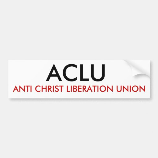ACLU, UNIÓN ANTI DE LA LIBERACIÓN DE CRISTO PEGATINA PARA AUTO