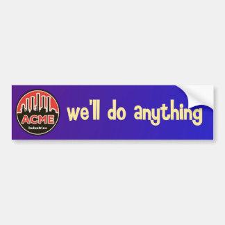 acme industries bumper sticker