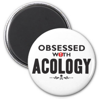 Acology Obsessed 2 Inch Round Magnet