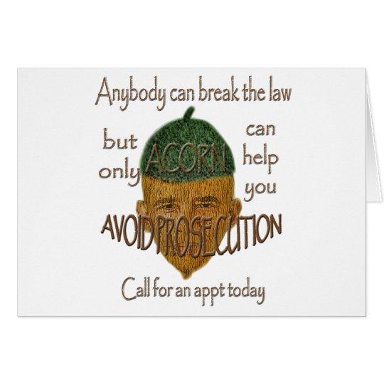 Acorn - Anybody can break the law... Card