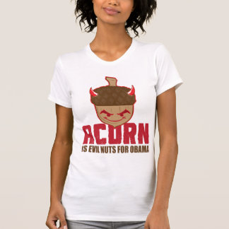 Acorn is Evil nuts for Obama T-Shirt
