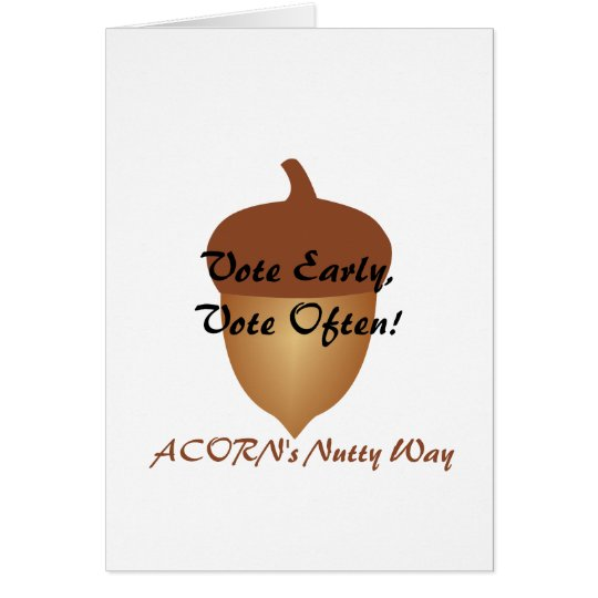 Acorn's nutty and illegal voting card