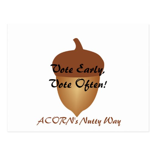 Acorn's nutty and illegal voting postcard