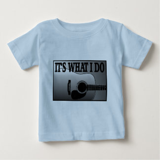 ACOUSTIC GUITAR-IT'S WHAT I DO BABY T-Shirt