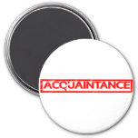 Acquaintance Stamp Magnet