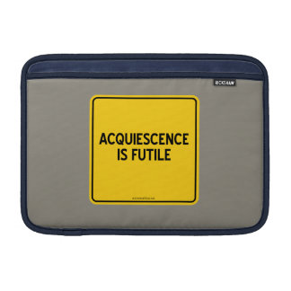 ACQUIESCENCE IS FUTILE MacBook AIR SLEEVE