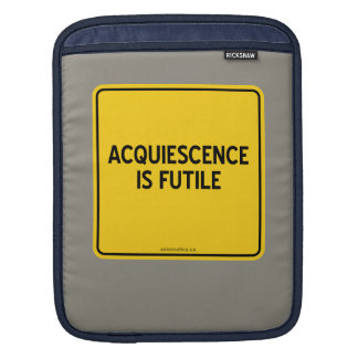 ACQUIESCENCE IS FUTILE SLEEVE FOR iPads