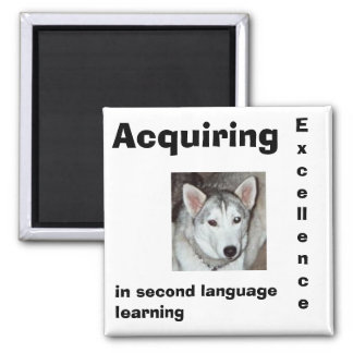 Acquiring , Excellence, in second language lear... 2 Inch Square Magnet