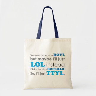 Acronyms handbag LOL ROFL ROFLMAO TTYL Budget Tote Bag
