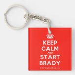 [Crown] keep calm and start brady  Acrylic Keychains