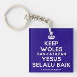 [Crown] keep woles dan katakan yesus selalu baik  Acrylic Keychains