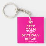 [Crown] keep calm it's my birthday bitch!  Acrylic Keychains