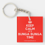 [Crown] keep calm it's bunga bunga time  Acrylic Keychains