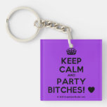 [Crown] keep calm and party bitches! [Love heart]  Acrylic Keychains