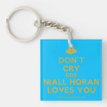 [Two hearts] don't cry coz niall horan loves you  Acrylic Keychains