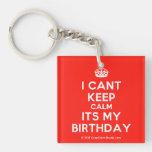[Crown] i cant keep calm its my birthday  Acrylic Keychains