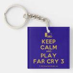[Computer] keep calm and play far cry 3  Acrylic Keychains