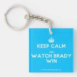 [Crown] keep calm and watch brady win  Acrylic Keychains