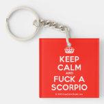 [Crown] keep calm and fuck a scorpio  Acrylic Keychains