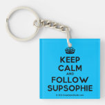 [Crown] keep calm and follow supsophie  Acrylic Keychains