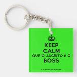 [Crown] keep calm que o jacinto é o boss  Acrylic Keychains