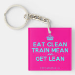 [Crown] eat clean train mean and get lean  Acrylic Keychains