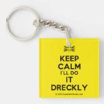 [UK Flag] keep calm i'll do it dreckly  Acrylic Keychains