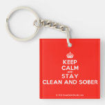 [Crown] keep calm and stay clean and sober  Acrylic Keychains