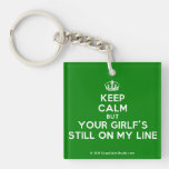 [Dancing crown] keep calm but your girlf's still on my line  Acrylic Keychains