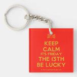 [UK Flag] keep calm its friday the 13th be lucky  Acrylic Keychains