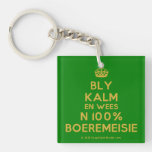 [Crown] bly kalm en wees n 100% boeremeisie  Acrylic Keychains