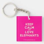 keep calm and love elephants  Acrylic Keychains