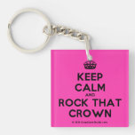 [Crown] keep calm and rock that crown  Acrylic Keychains