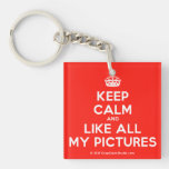 [Crown] keep calm and like all my pictures  Acrylic Keychains
