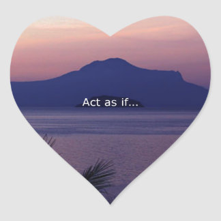 Act as if.... heart sticker