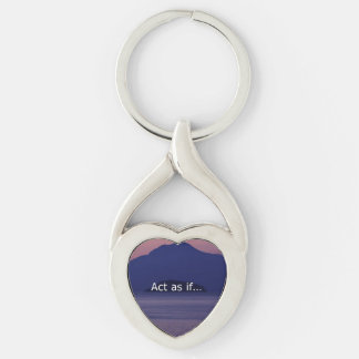 Act as if.... keychain