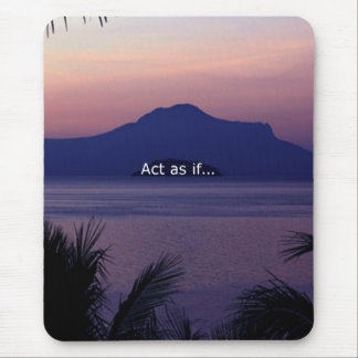 Act as if.... mouse pad