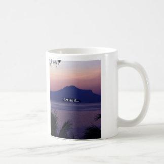 Act as if.... classic white coffee mug