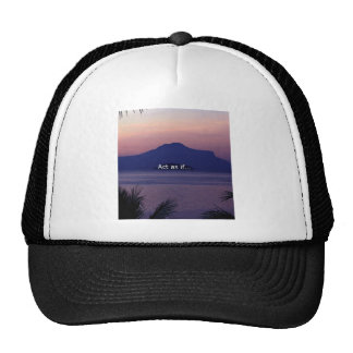 Act as if.... trucker hat