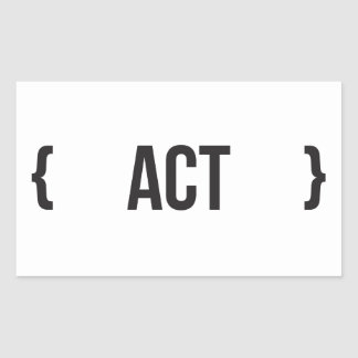 Act - Bracketed - Black and White Stickers