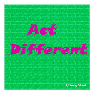 Act Different Posters