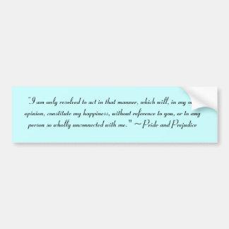 Act in Manner to Constitute Happiness Jane Austen Bumper Sticker
