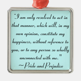 Act in Manner to Constitute Happiness Jane Austen Metal Ornament